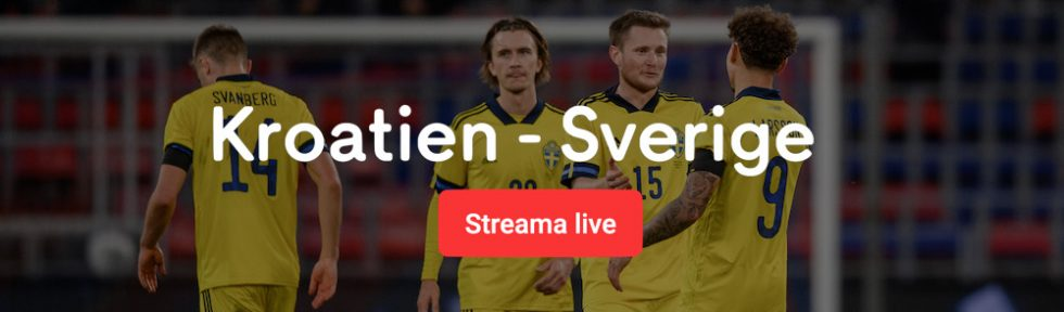 Sverige Kroatien streaming?? Se Sverige Kroatien via streaming ikväll!
