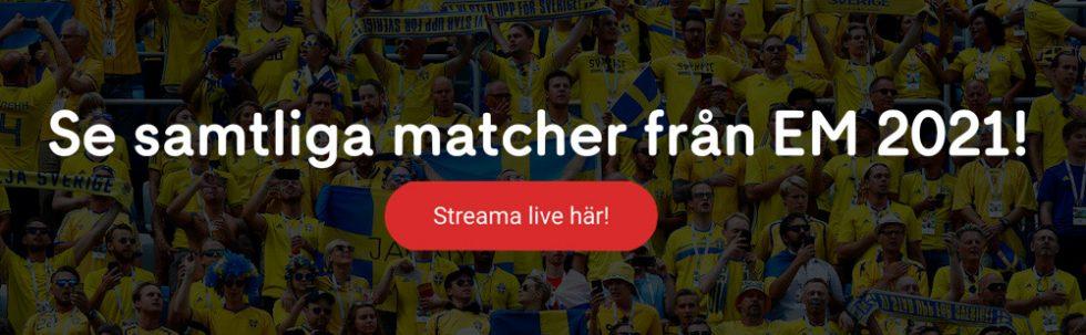EM 2021 stream gratis? Så kan du se på Euro 2020 fotboll live stream!
